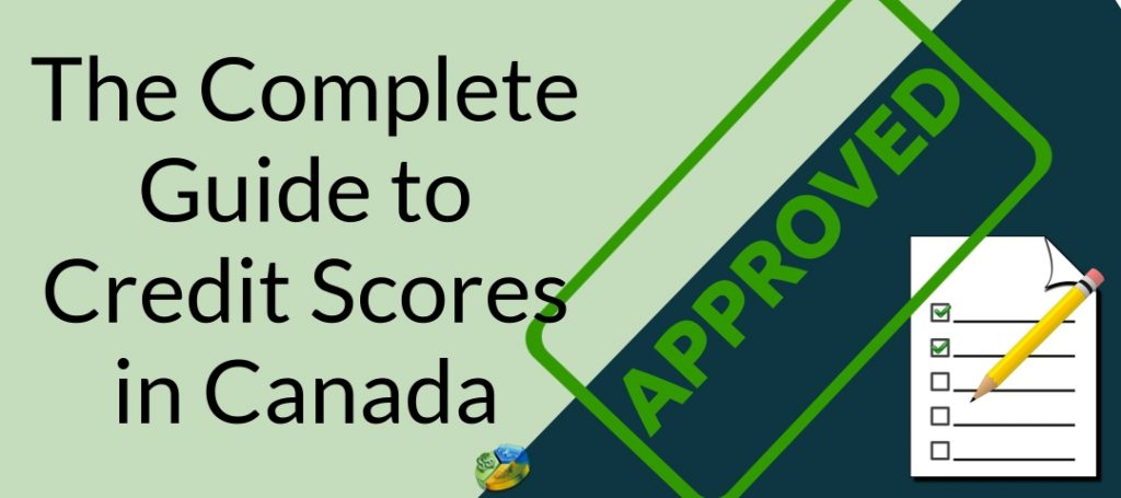 The Complete Guide to Credit Scores in Canada