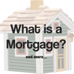 What is a Mortgage?: The Definitive Guide for Home Buyers 2018